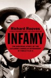 Infamy: The Shocking Story of the Japanese American Internment in World War II - Richard Reeves