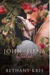 John + Siena: Extended Kindle Edition - Bethany-Kris