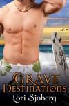 Grave Destinations - Lori Sjoberg
