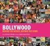 Bollywood: Behind the Scenes, Beyond the Stars - Robert James Elliott