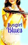 Busgirl Blues - B.R.  Myers