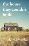 The house they couldn't build - B Mamatha