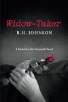 Widow-Taker: A Detective Pete Nazareth Novel (Detective Pete Nazareth Series Book 1) - R.H. Johnson