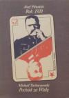 Rok 1920. Pochód za Wisłę. - Józef Klemens Piłsudski, Michaił Tuchaczewski