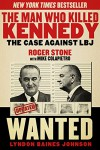 The Man Who Killed Kennedy: The Case Against LBJ - Roger Stone, Mike Colapietro