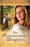 The Frontiersman's Daughter - Laura Frantz