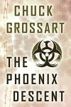 The Phoenix Descent - Chuck Grossart