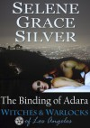 The Binding of Adara - Selene Grace Silver