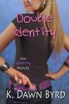 Double Identity - K. Dawn Byrd