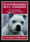 Staffordshire Bull Terriers: An Owner's Companion - V.H. Pounds, Lillian V. Rant