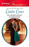 No More Sweet Surrender (Harlequin Presents) - Caitlin Crews