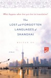 The Lost and Forgotten Languages of Shanghai: A Novel - Ruiyan Xu