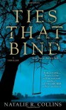 The Ties That Bind - Natalie R. Collins