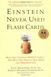 Einstein Never Used Flashcards: How Our Children Really Learn--and Why They Need to Play More and Memorize Less - Kathy Hirsh-Pasek, Roberta Michnick Golinkoff, Diane Eyer