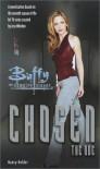Buffy the Vampire Slayer: Chosen - Nancy Holder;Joss Whedon