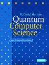 Quantum Computer Science: An Introduction - N. David Mermin