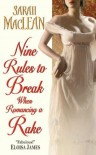 Nine Rules to Break When Romancing a Rake (Love By Number, #1) - Sarah MacLean