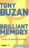 Brilliant Memory: Unlock The Power Of Your Mind (Buzan Bites) - Tony Buzan
