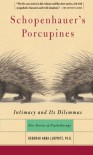 Schopenhauer's Porcupines: Intimacy And Its Dilemmas: Five Stories Of Psychotherapy - Deborah Anna Luepnitz