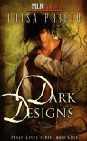 Dark Designs (Half Lives Series) - Luisa Prieto