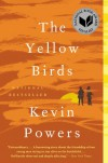 The Yellow Birds: A Novel - Kevin Powers