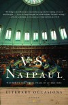 Literary Occasions: Essays - V.S. Naipaul