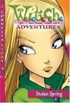 W.I.T.C.H. Adventures 3: Stolen Spring - Lene Kaabrol