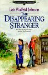 The Disappearing Stranger (Adventures of the Northwoods, Book 1) - Lois Walfrid Johnson