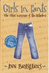 Girls in Pants: The Third Summer of the Sisterhood (Sisterhood of the Traveling Pants) - Ann Brashares