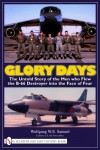 Glory Days: The Untold Story of the Men Who Flew the B-66 Destroyer Into the Face of Fear - Wolfgang W.E. Samuel