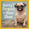 Sorry I Pooped in Your Shoe - Jeremy Greenberg