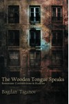 The Wooden Tongue Speaks: Romanians: Contradictions & Realities - Bogdan Tiganov