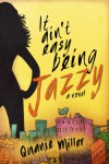 It Ain't Easy Being Jazzy - Quanie Miller