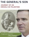 The General's Son: Journey of an Israeli in Palestine - Miko Peled