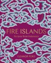 Fire Islands: Recipes from Indonesia - Eleanor Ford