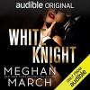 White Knight (Dirty Mafia Duet #2) - Andi Arndt, Sebastian York, Meghan March