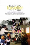 Teaching Traveller Children: Maximising Learning Outcomes - Patrick Alan Danaher, Cheryl Moskowitz