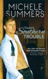 Sweet Southern Trouble - Michele Summers