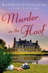 Murder on the Hoof: A Mystery - Kathryn O'Sullivan