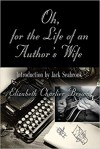 Oh, for the Life of an Author's Wife - Elizabeth Charlier Brown, Chad Calkins, Jack Seabrook