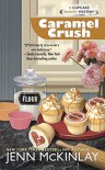 Caramel Crush (Cupcake Bakery Mystery) - Jenn McKinlay
