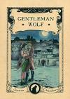 Gentleman Wolf - Joanna Chambers
