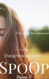 SpoOp: Dangerously series - Stefania Dell'Orco
