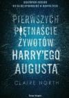 Pierwszych piętnaście żywotów Harry'ego Augusta - Claire North
