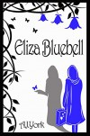 Eliza Bluebell - A.J. York, Gavin Childs
