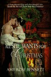 All She Wants for Christmas: A Regency Christmas Novella - Amy Rose Bennett