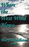 Where the West Wind Blows - Mary Middleton