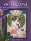 Cross Stitch Art Nouveau - Barbara Hammet, Barbara Hammett