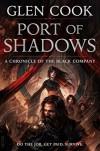 Port of Shadows - Glen Cook