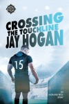 Crossing the Touchline (Auckland Med. #2) - Jay Hogan